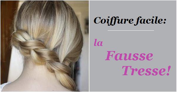 Coiffure facile la fausse tresse blog sur la coiffure - Coiffure rapide et facile ...