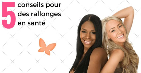 Rallonges de cheveux en santé: voici 5 conseils
