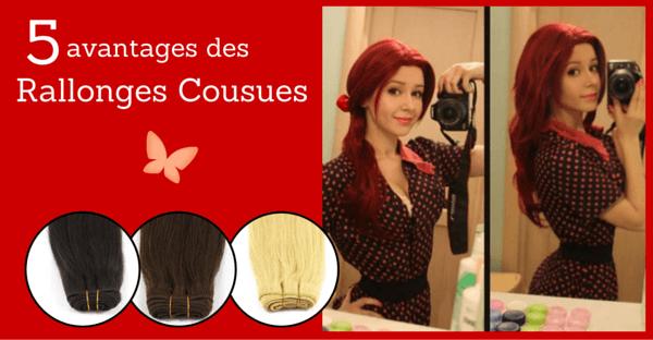 avantages des rallonges de cheveux cousues