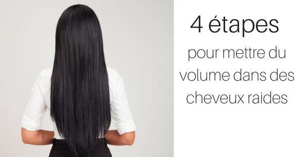 4 étapes pour mettre du volume dans des cheveux raides