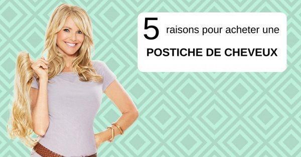 5 raisons pour acheter une postiche de cheveux
