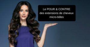 Le POUR & CONTRE des extensions de cheveuxmicro-billes